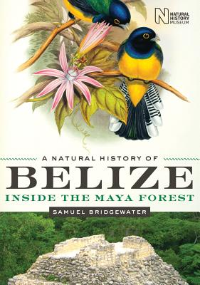 A Natural History of Belize By Bridgewater, Samuel