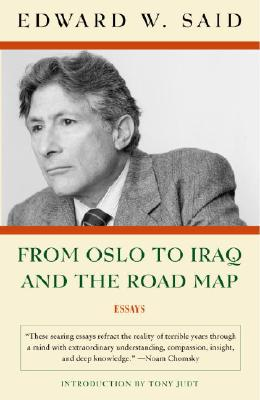 From Oslo To Iraq And The Road Map By Said, Edward W./ Judt, Tony (FRW)/ Said, Wadie E. (AFT)