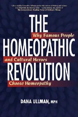 The Homeopathic Revolution By Ullman, Dana/ Fisher, Peter (FRW)